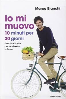 Io mi muovo. 10 minuti per 30 giorni: esercizi e ricette per mantenersi in forma...