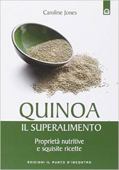 Quinoa, il superalimento. Proprietà nutritive e squisite ricette...