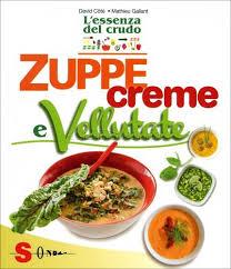 Zuppe, Creme e Vellutate - L'Essenza del Crudo
